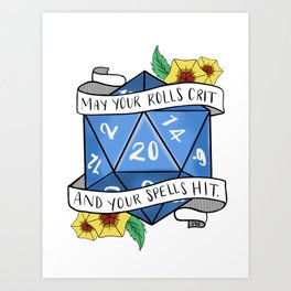 May Your Rolls Crit and Your Spells Hit Art Print