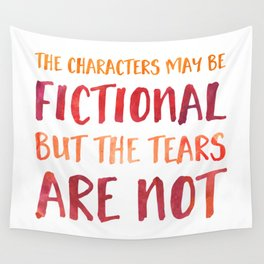The Characters May Be Fictional But The Tears Are Not - Red/Orange Wall Tapestry