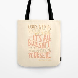It's Just Tough Enough to be Yourself Tote Bag