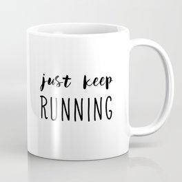 Just Keep Running Coffee Mug