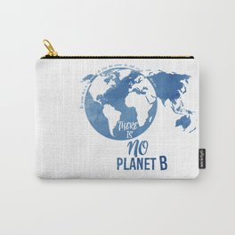 There Is No Planet B Carry-All Pouch