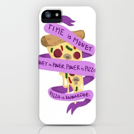Pizza Is Knowledge iPhone Case