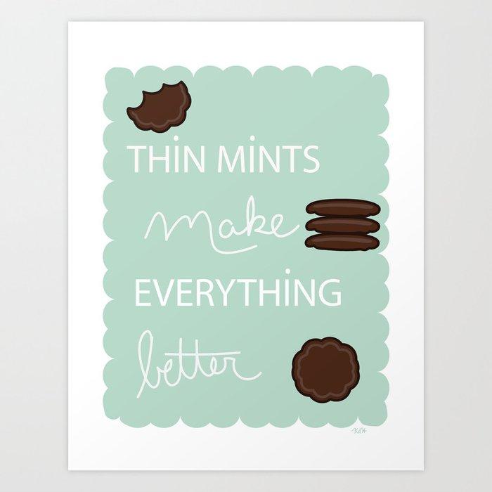 thin mints make everything better Art Print