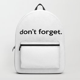 """don't forget."" quote Backpack"