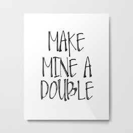 Make Mine A Double, Bar Print, Bar Poster, Bar Printable, Bar Wall Decor Metal Print