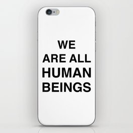 We are all human beings iPhone Skin