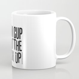 Nice Warm Cup of Shut the Fuck Up Coffee Mug