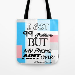 My Bubble Gum iPhone Ain't One Tote Bag