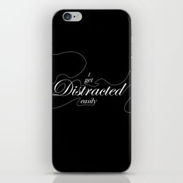 I Get Distracted Easily iPhone Skin