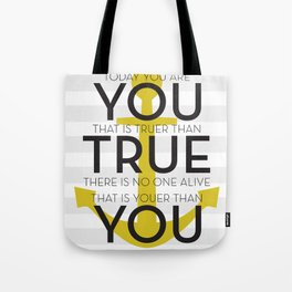 Youer Than You Tote Bag