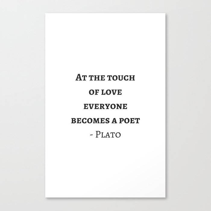 Greek Philosophy Quotes Plato At The Touch Of Love Everyone