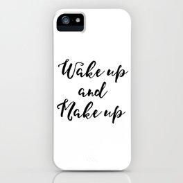 Bedroom Wall Decor,Vanity Decor, Wake Up and Make Inspirational Print, Printable Glamour, Makeup Art iPhone Case