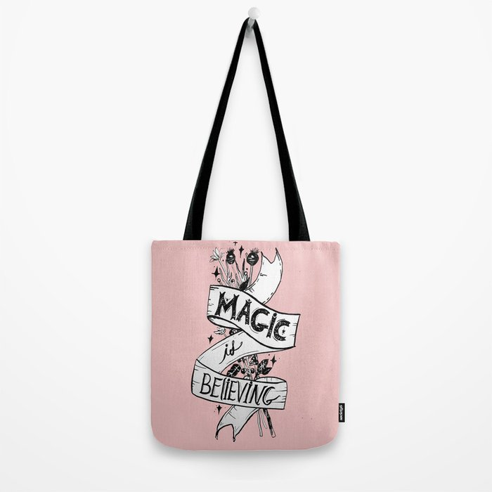 Magic Is Believing Tote Bag