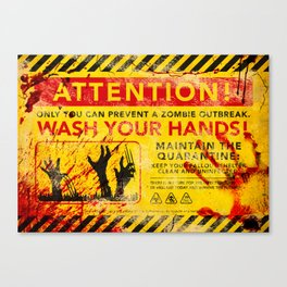 Prevent Zombie Outbreak: Wash your hands! Canvas Print