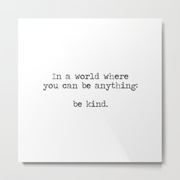 Be Kind Metal Print