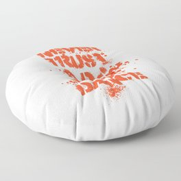 Never trust a Dj who can't dance! Floor Pillow