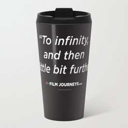 Film Journeys Misquotes: To Infinity, And The A Little Bit Further Travel Mug