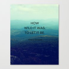 How Wild It Was To Let It Be - Inspirational Quote Canvas Print