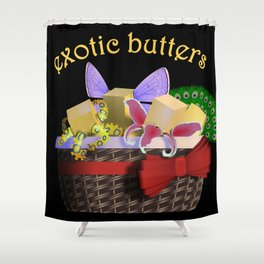 REALLY Exotic Butters Shower Curtain
