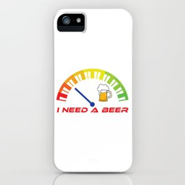 """I Need A Beer"" tee design. Great and unique gift this seasons of giving! Go get it now!  iPhone Case"