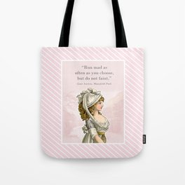 Mansfield Park - Run mad as often as you choose, but do not faint Tote Bag