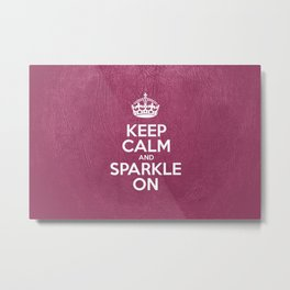 Keep Calm and Sparkle On - Pink Leather Metal Print