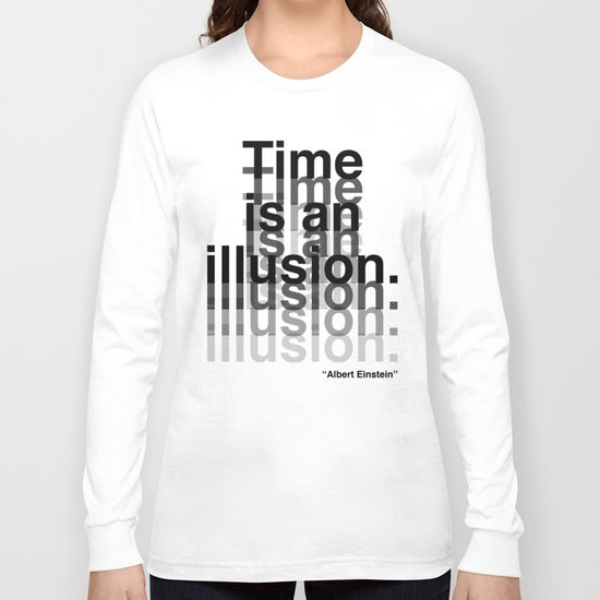 Illusion (Albert Einstein)  Long Sleeve T-shirt