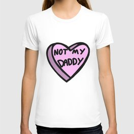 Not My Daddy T-shirt