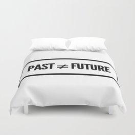 Past ≠ Future Duvet Cover