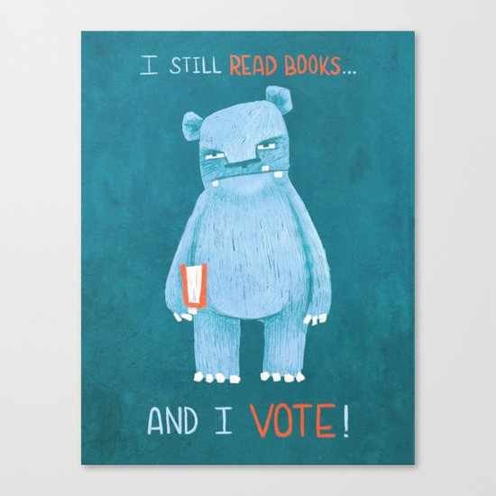 I still read books and I vote Canvas Print