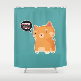 F**K YOU CAT Shower Curtain