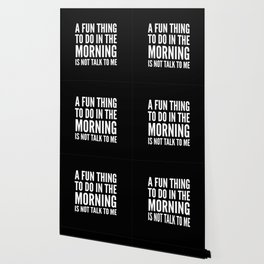A Fun Thing To Do In The Morning Is Not Talk To Me (Black & White) Wallpaper