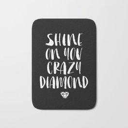 Shine on You Crazy Diamond black and white contemporary minimalism typography design home wall decor Bath Mat