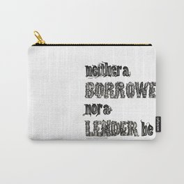 'Neither a Borrower Nor a Lender Be' - William Shakespeare Hamlet Quote Art Carry-All Pouch