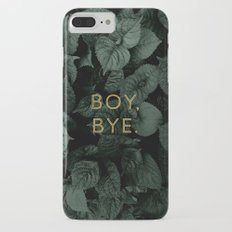 Boy, Bye - Vertical Slim Case iPhone 7 Plus