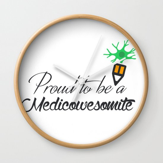 Proud to be a medicowesomite Wall Clock