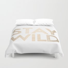 Stay Wild White Gold Quote Duvet Cover