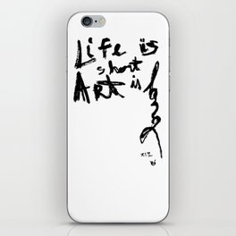 Life is short Art is long iPhone Skin