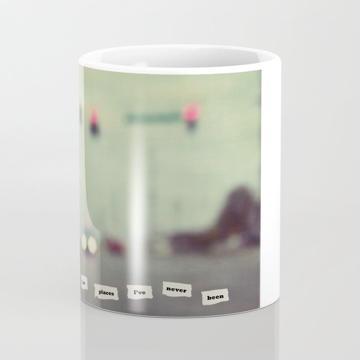 I'm nostalgic for places I've never been Coffee Mug