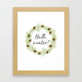 Hello, winter wreath. Cones and twigs Framed Art Print