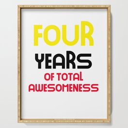 four years of total awesomeness cute birthday gift idea Serving Tray