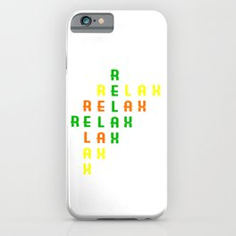 """Colorful combination of green yellow and orange tee design with text """"Relax"""".Creative way to tell it iPhone Case"""