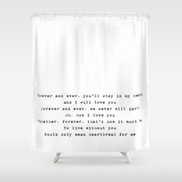 Forever and ever, you'll stay in my heart - Lyrics collection Shower Curtain