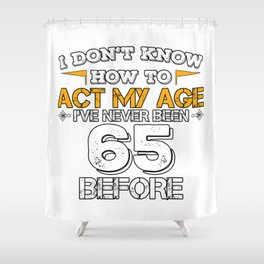 Funny Birthday Gift 65 Years Sixty Born in 1953 Shower Curtain