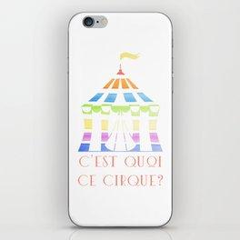 C'est quoi ce cirque? iPhone Skin