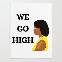 Michelle Obama We Go High Poster
