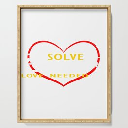 """Let's End Poverty! Let's Reflect On A Shirt Saying """"Solve Poverty Love Needed"""" T-shirt Design Serving Tray"""