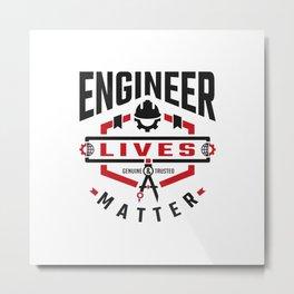 Engineer Lives Matter Metal Print
