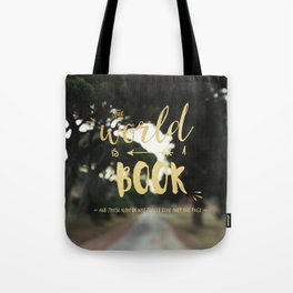 The world is a book and those who do not travel read only one page Tote Bag