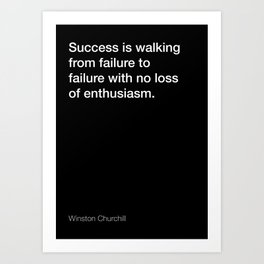 Winston Churchill quote about success [Black Edition] Art Print